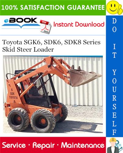 sdk8 skid steer loader repair manual
